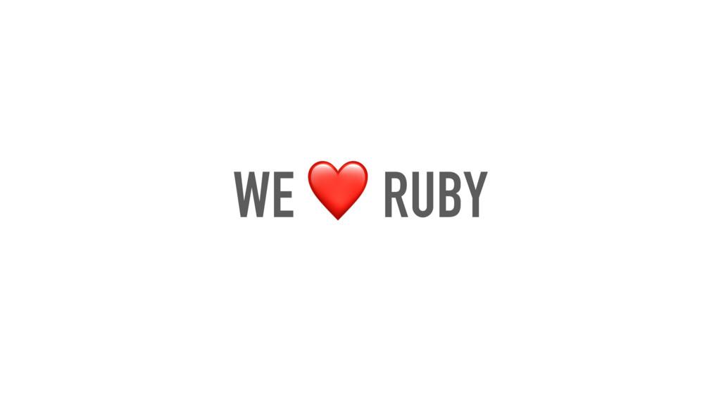 WE ❤ RUBY