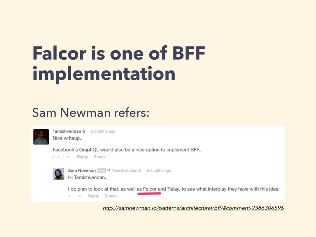 Falcor is one of BFF implementation Sam Newman ...