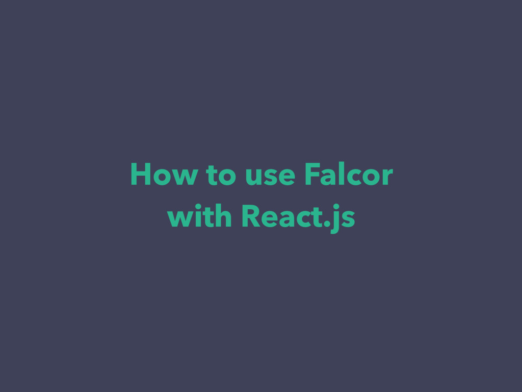 How to use Falcor with React.js
