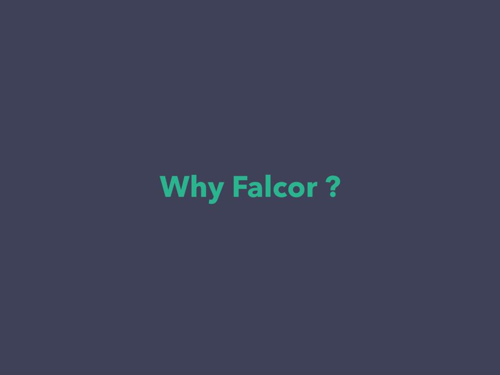 Why Falcor ?