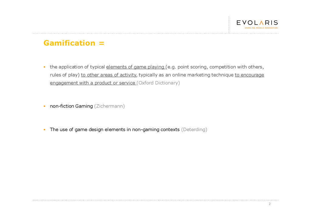 2 Gamification = § the application of typical e...