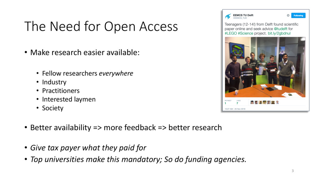 The Need for Open Access • Make research easier...