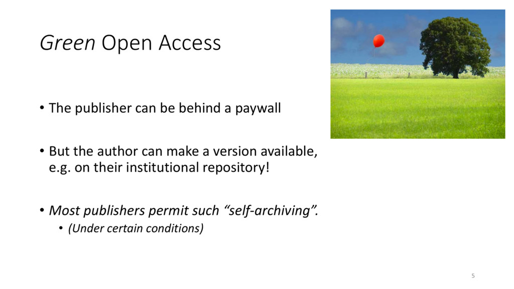 Green Open Access • The publisher can be behind...