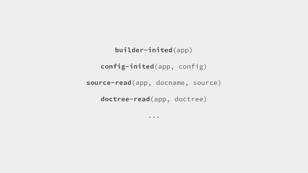 builder-inited(app) config-inited(app, config) ...
