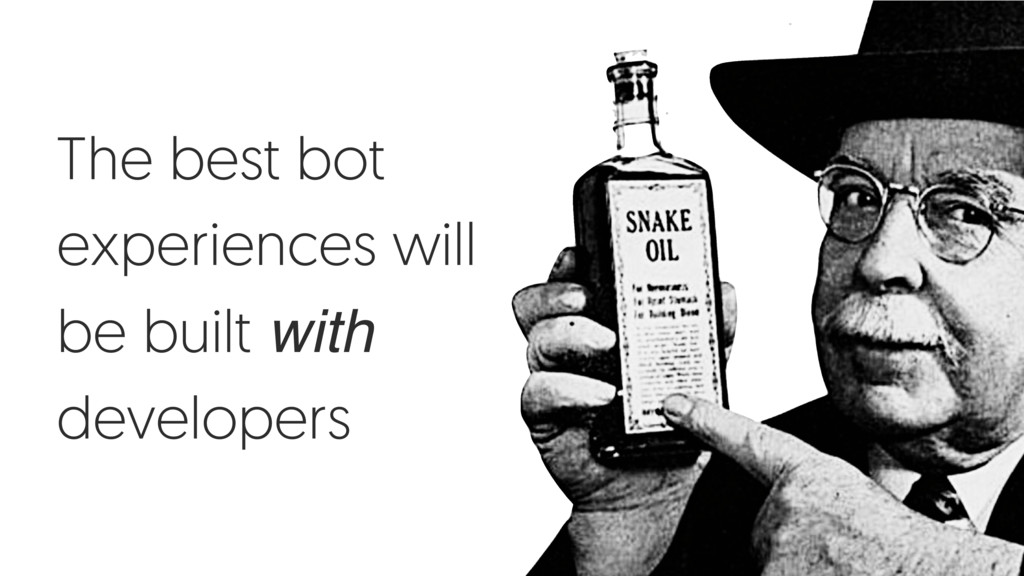 The best bot experiences will be built with dev...