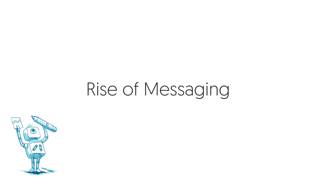 Rise of Messaging
