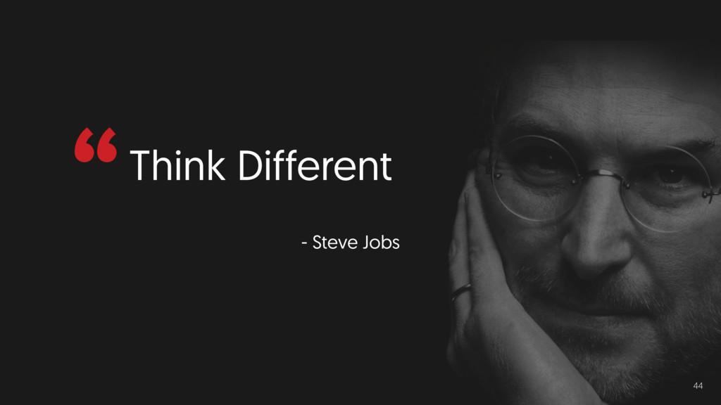 """Think Different - Steve Jobs 44"