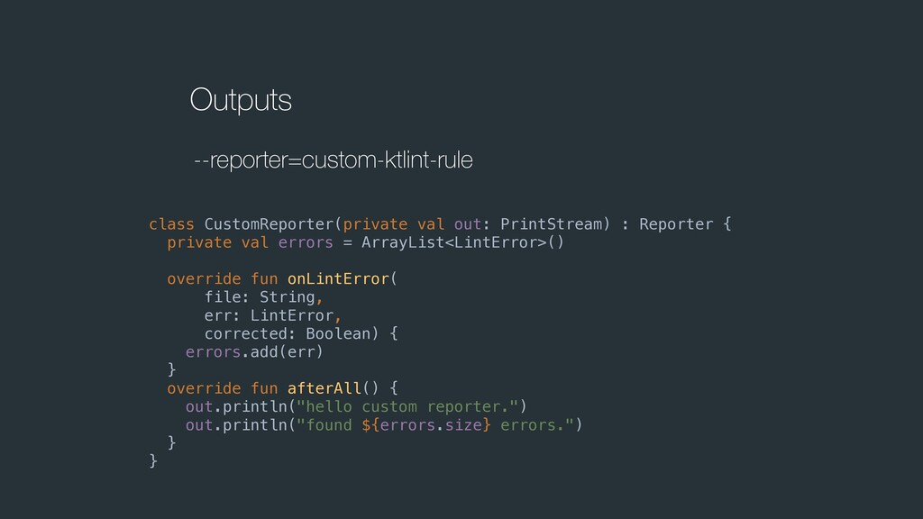 Outputs --reporter=custom-ktlint-rule class Cus...