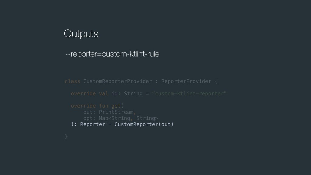 Outputs class CustomReporterProvider : Reporter...