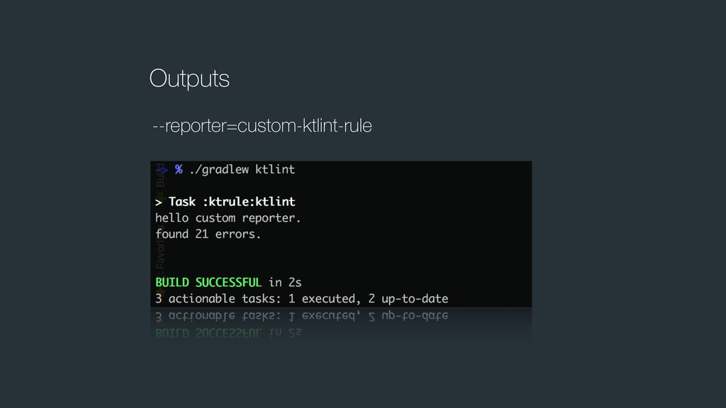 Outputs --reporter=custom-ktlint-rule