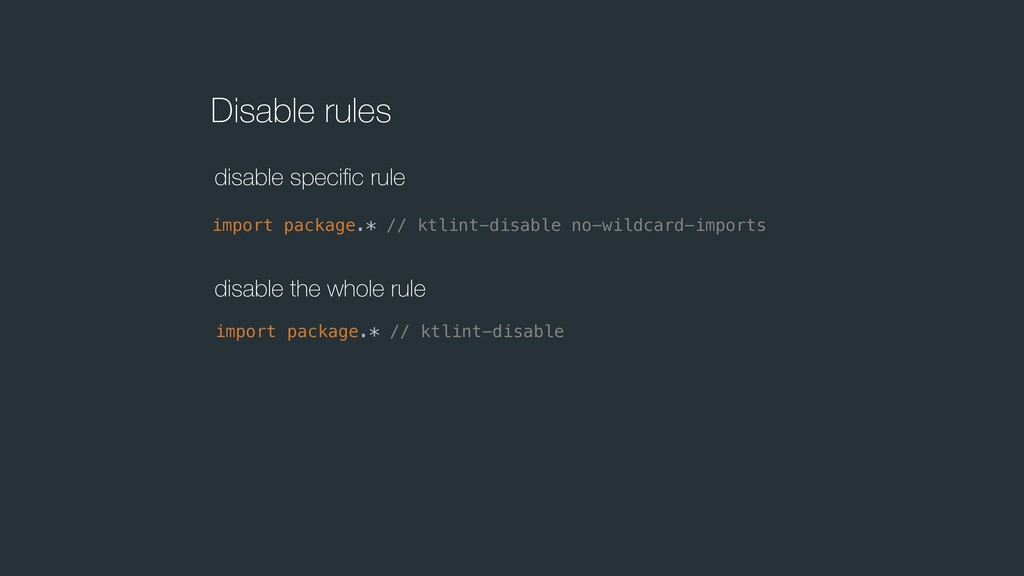 Disable rules import package.* // ktlint-disabl...