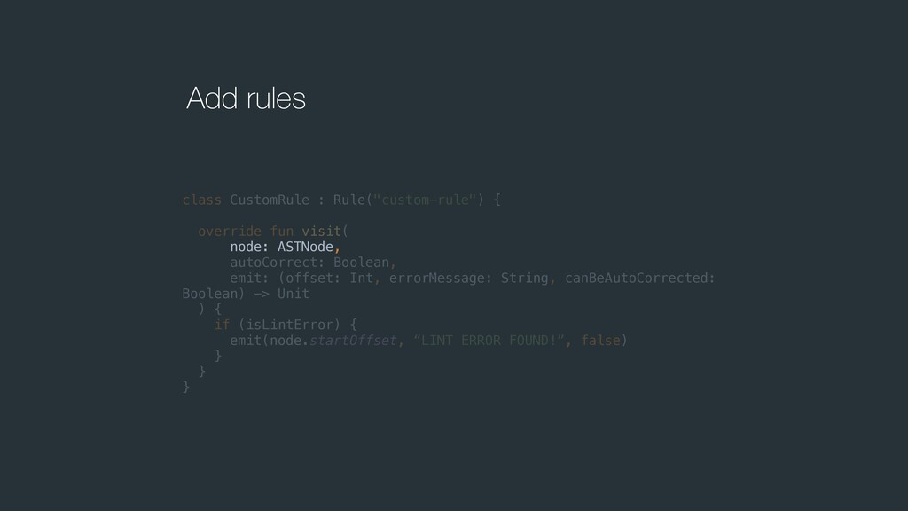 "Add rules class CustomRule : Rule(""custom-rule""..."