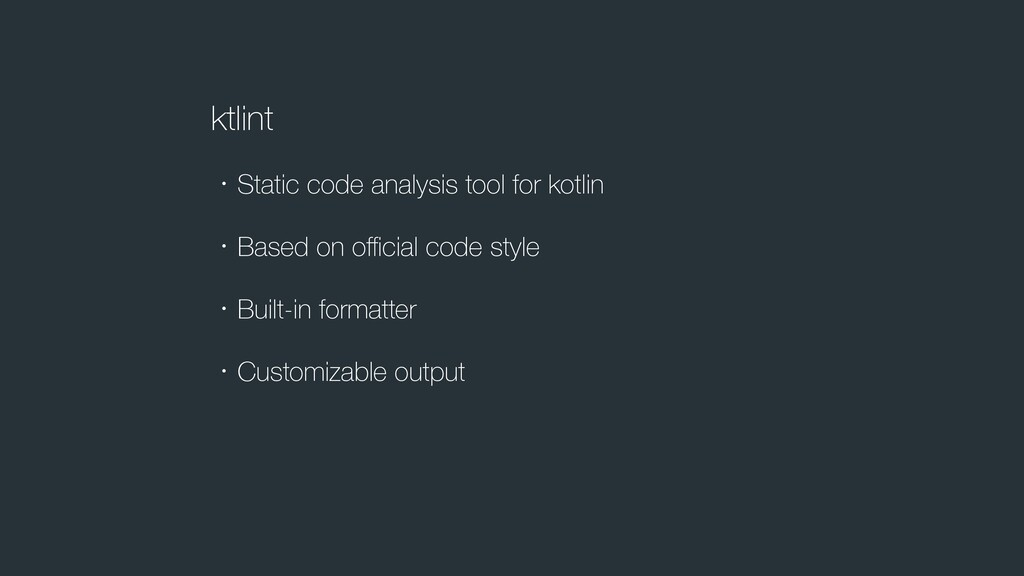 ktlint ɾStatic code analysis tool for kotlin ɾB...