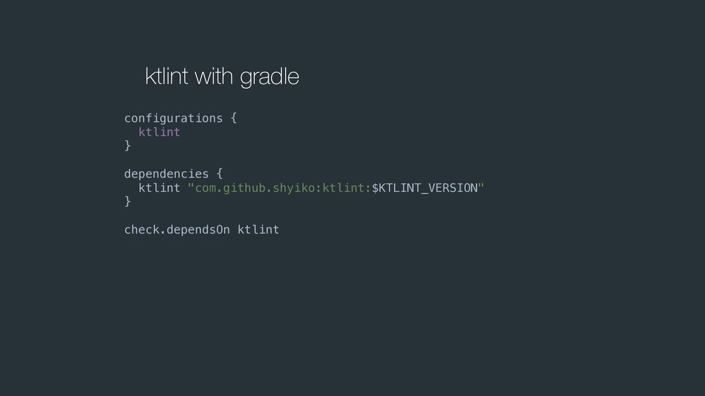 ktlint with gradle configurations { ktlint } de...