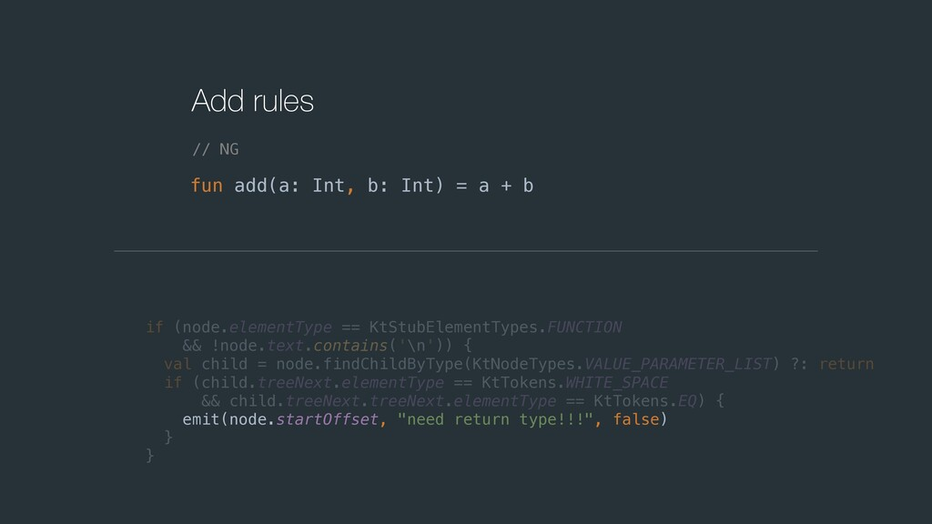 Add rules fun add(a: Int, b: Int) = a + b // NG...