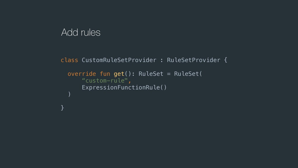Add rules class CustomRuleSetProvider : RuleSet...