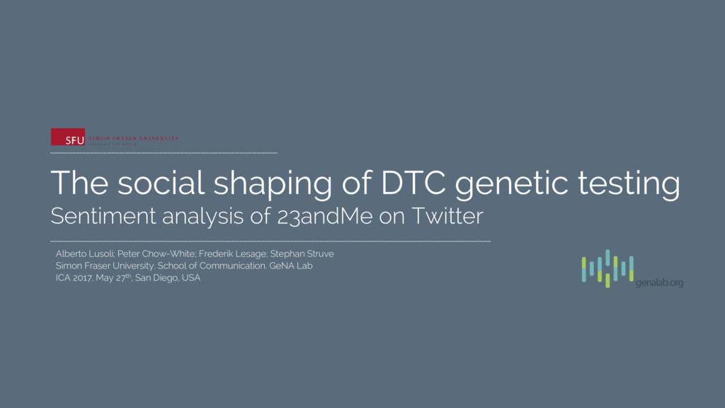 The social shaping of DTC genetic testing Senti...
