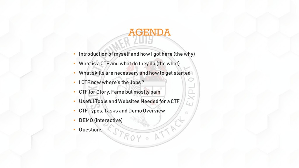 AGENDA • Introduction of myself and how I got h...
