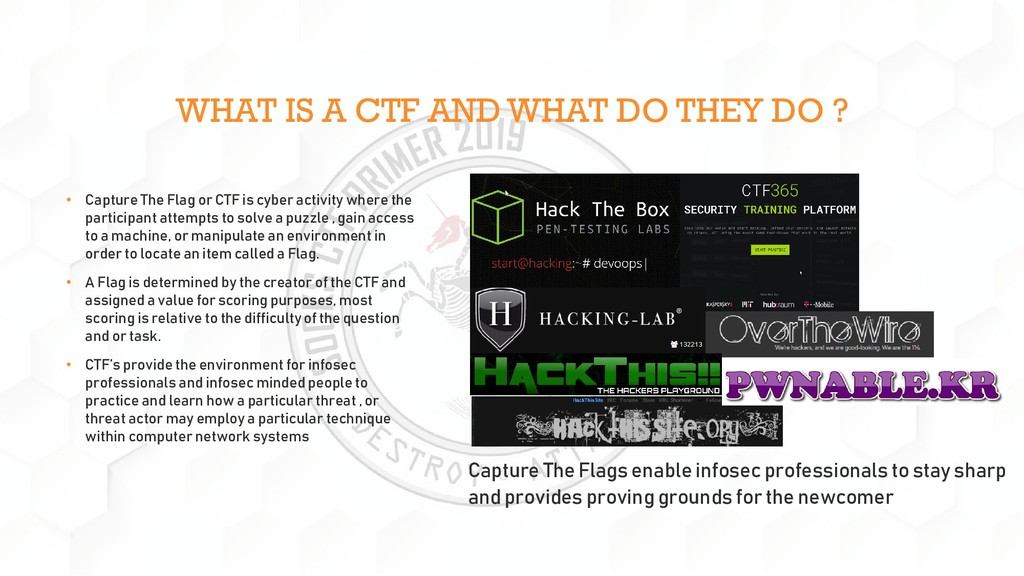 WHAT IS A CTF AND WHAT DO THEY DO ? • Capture T...