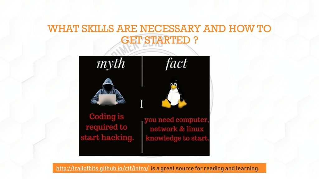 WHAT SKILLS ARE NECESSARY AND HOW TO GET STARTE...