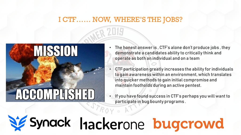 I CTF…… NOW, WHERE'S THE JOBS? • The honest ans...