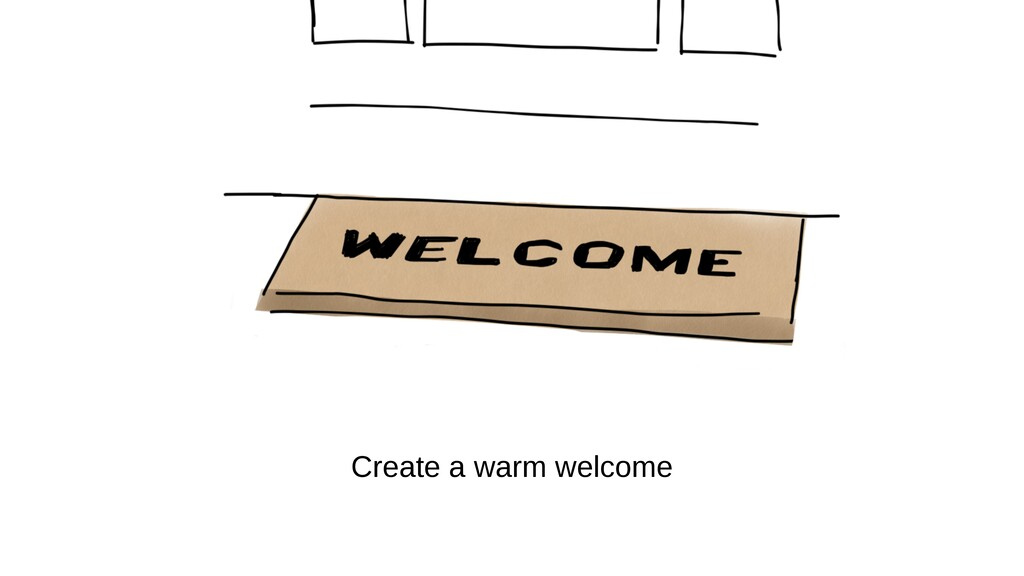 Create a warm welcome
