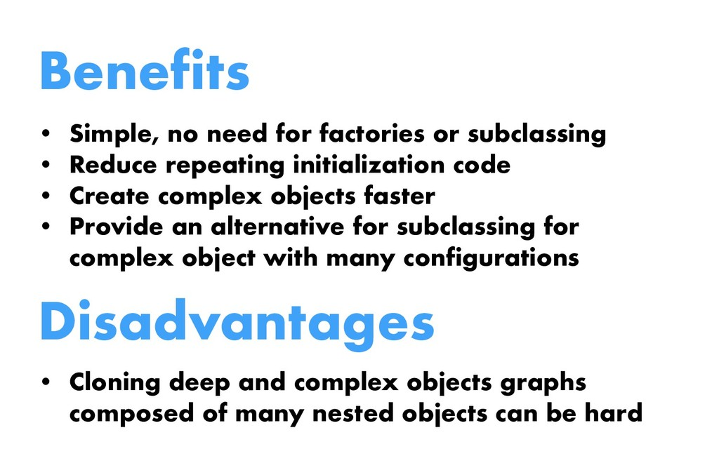 Benefits • Simple, no need for factories or sub...