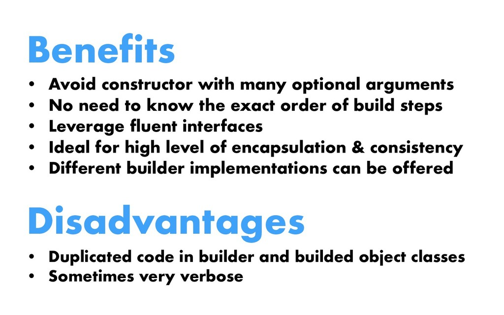 Benefits • Avoid constructor with many optional...