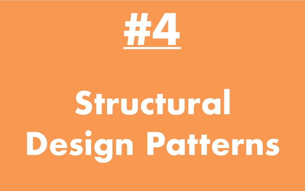 Structural Design Patterns #4