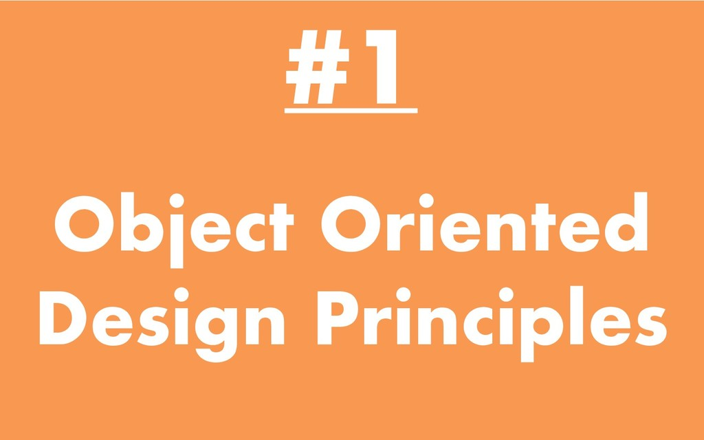 Object Oriented Design Principles #1
