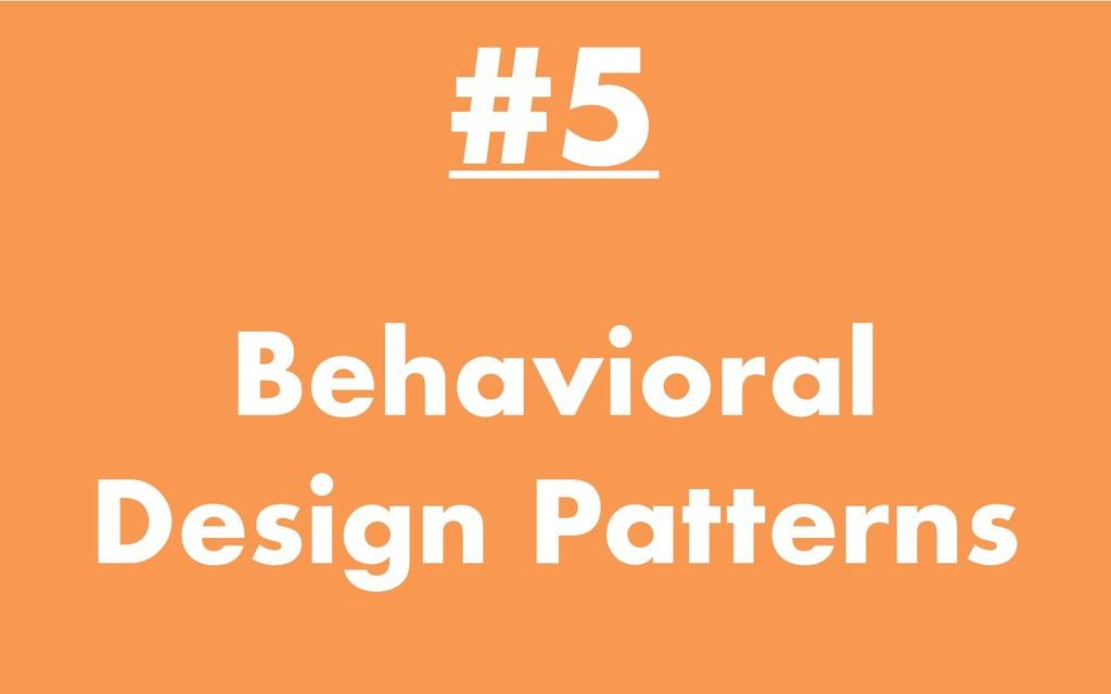 Behavioral Design Patterns #5