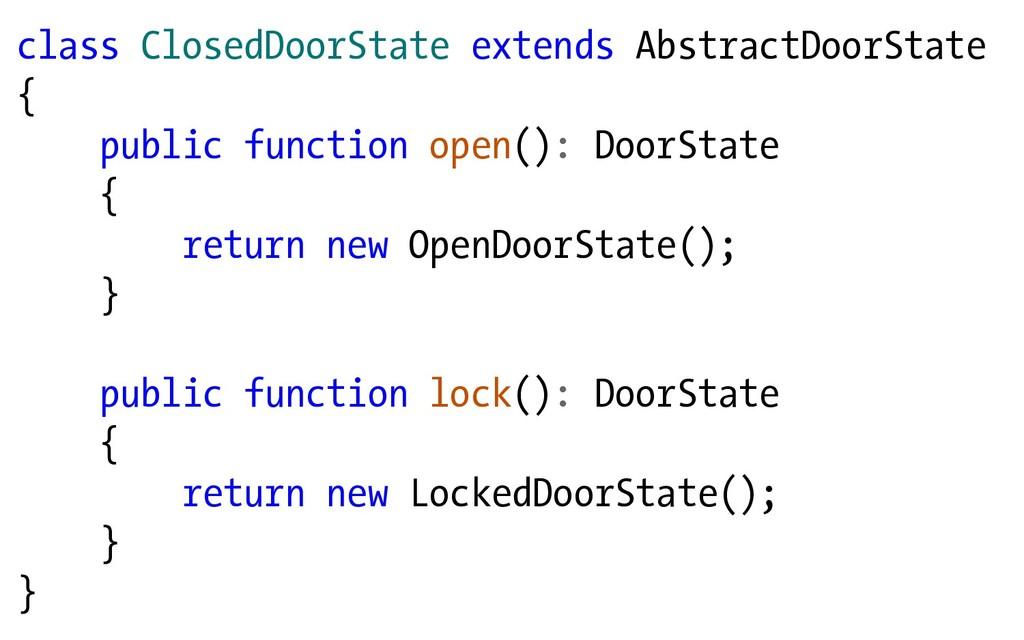class ClosedDoorState extends AbstractDoorState...