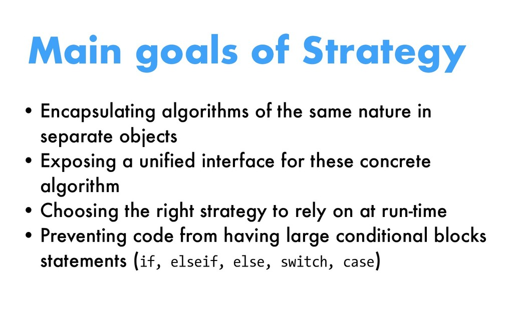 Main goals of Strategy • Encapsulating algorith...