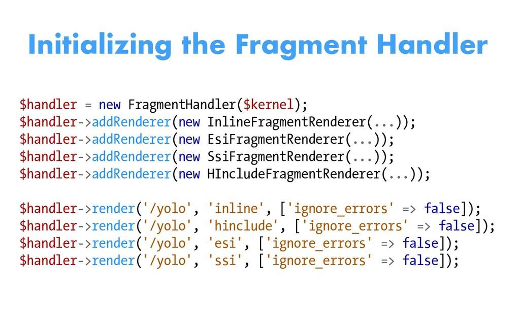 $handler = new FragmentHandler($kernel); $handl...