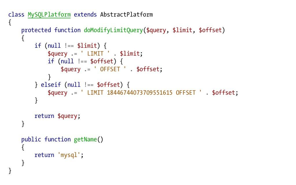 class MySQLPlatform extends AbstractPlatform { ...