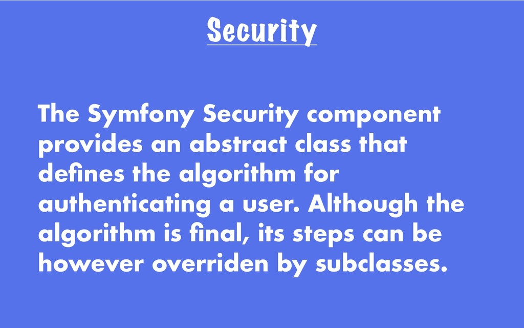 Security The Symfony Security component provide...