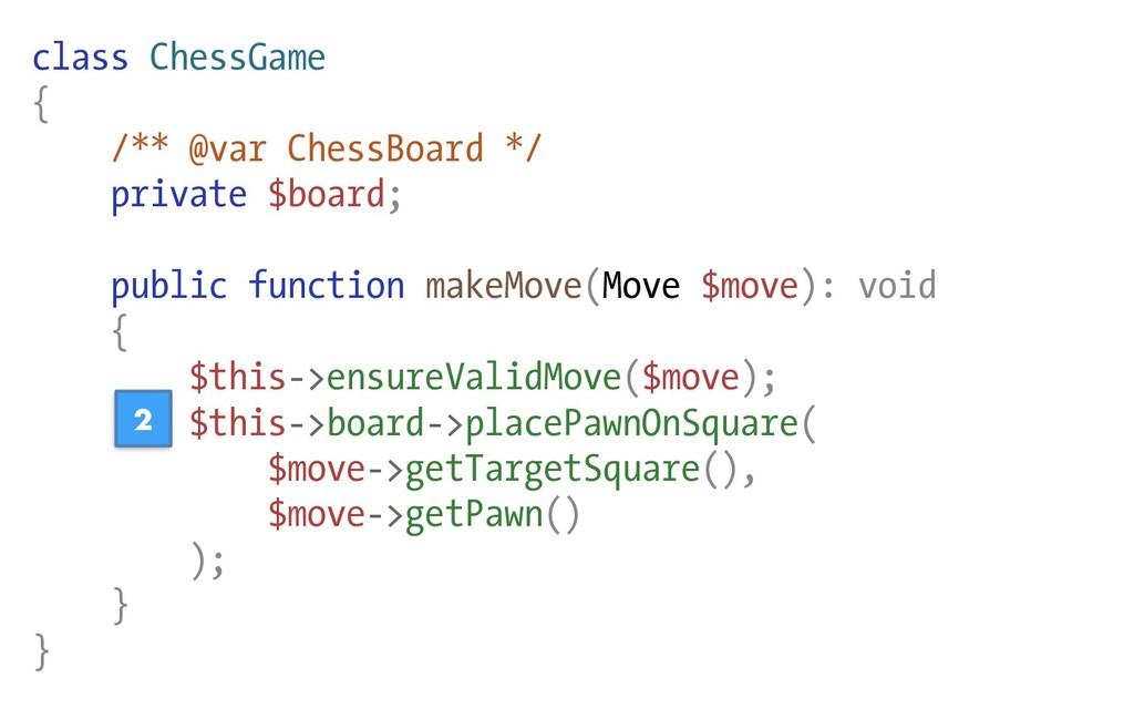 class ChessGame { /** @var ChessBoard */ privat...