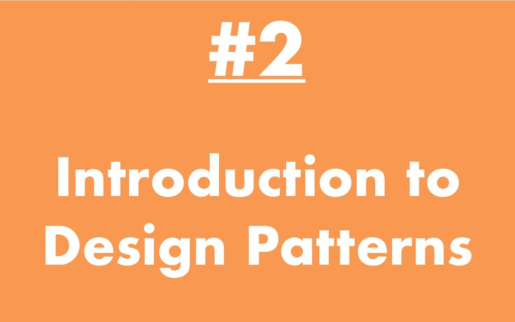 Introduction to Design Patterns #2