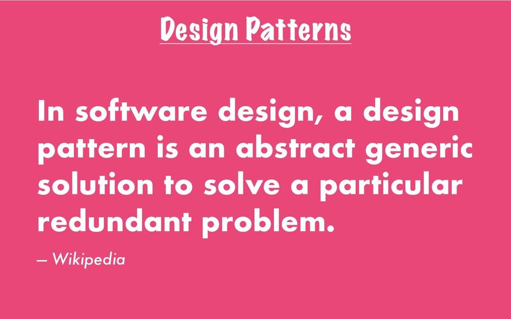 Design Patterns In software design, a design pa...