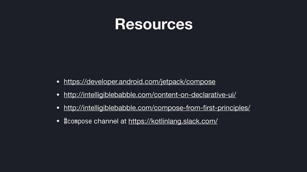Resources • https://developer.android.com/jetpa...