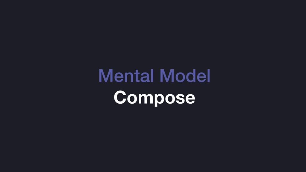 Mental Model Compose