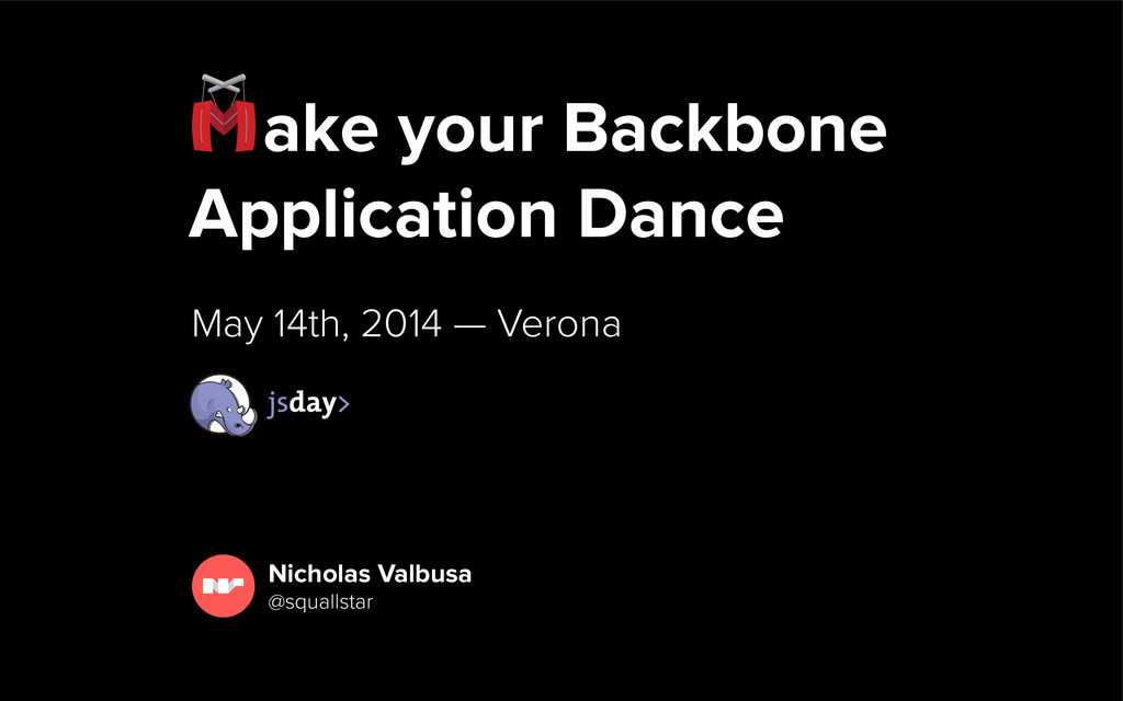 ake your Backbone Application Dance May 15th, 2...