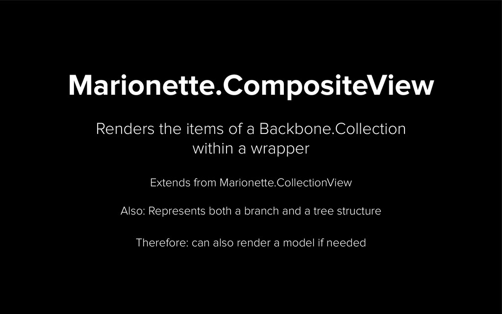 Marionette.CollectionView Renders the items of ...