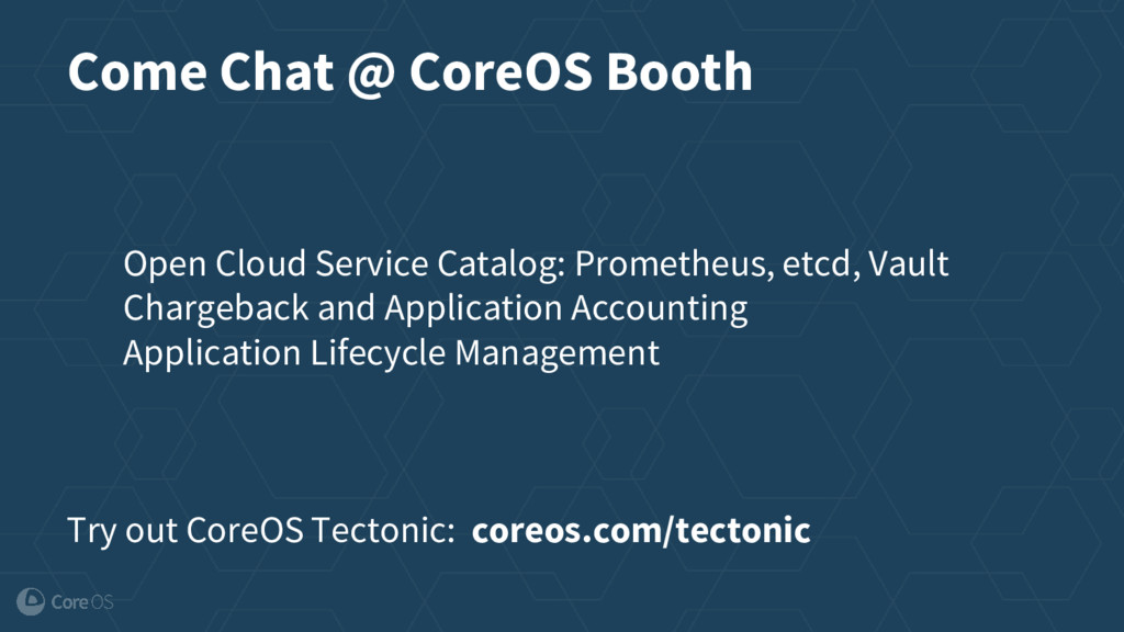 Come Chat @ CoreOS Booth Open Cloud Service Cat...