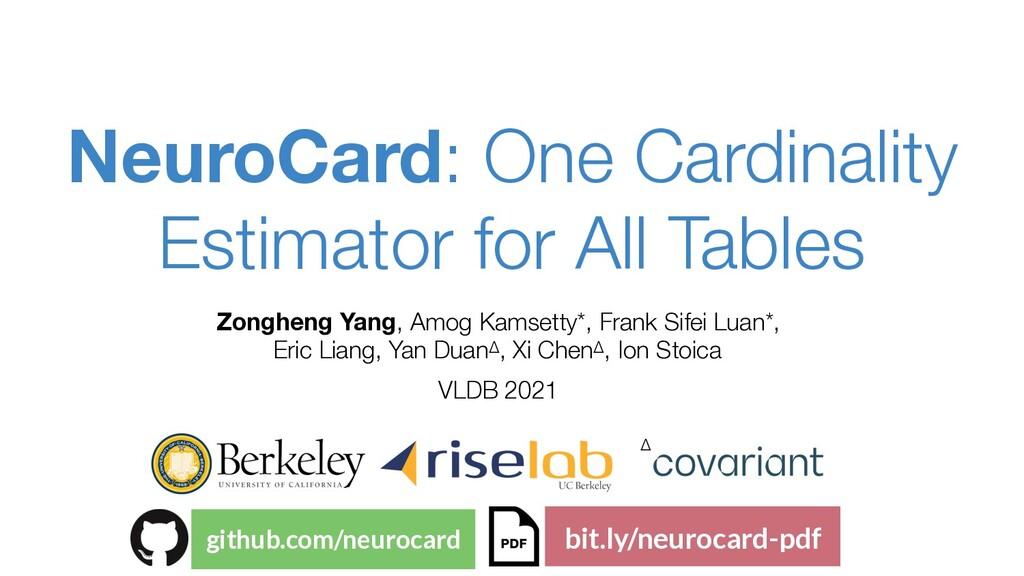 NeuroCard: One Cardinality Estimator for All Ta...