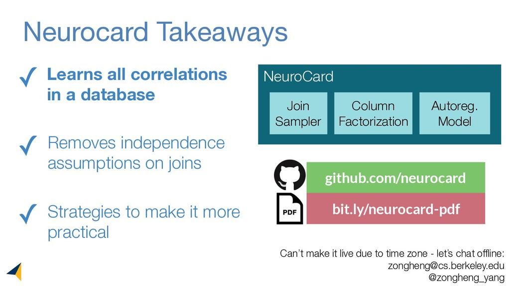 github.com/neurocard bit.ly/neurocard-pdf Neuro...
