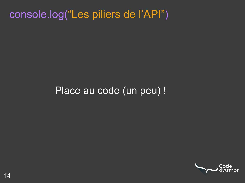 """console.log(""""Les piliers de l'API"""") 14 Place au..."""