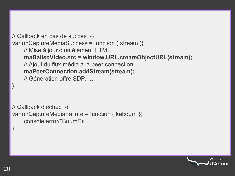 20 // Callback en cas de succès :-) var onCaptu...