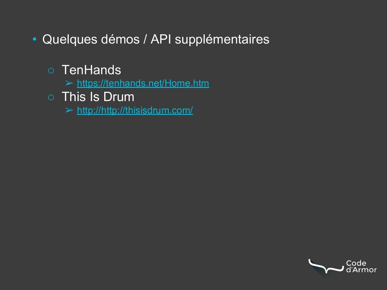 • Quelques démos / API supplémentaires ○ TenHan...