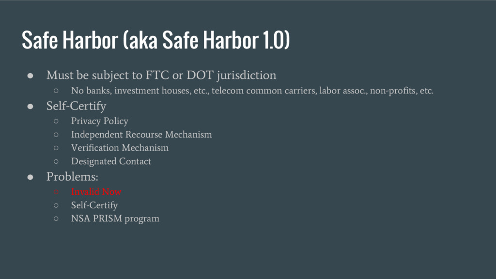 Safe Harbor (aka Safe Harbor 1.0) ● Must be sub...